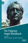 The Palgrave Hegel Handbook (Palgrave Handbooks in German Idealism) Cover Image