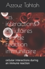 les interactions cellulaires lors de la reaction immunitaire: cellular interactions during an immune reaction Cover Image