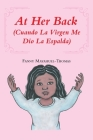 At Her Back: (Cuando La Virgen Me Dio La Espalda) Cover Image