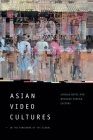 Asian Video Cultures: In the Penumbra of the Global Cover Image