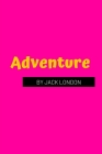 Adventure by Jack London Cover Image