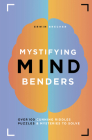 Mystifying Mind Benders: Over 100 Cunning Riddles, Puzzles & Mysteries to Solve Cover Image