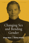 Changing Sex and Bending Gender (Social Identities #1) Cover Image