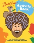 Bob Ross Activity Book: 50+ Activities to Inspire Creativity and Happy Accidents Cover Image