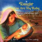 Tonight You Are My Baby Board Book: Mary's Christmas Gift Cover Image
