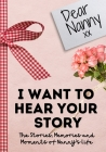 Dear Nanny. I Want To Hear Your Story: A Guided Memory Journal to Share The Stories, Memories and Moments That Have Shaped Nanny's Life 7 x 10 inch Cover Image