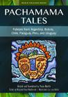 Pachamama Tales: Folklore from Argentina, Bolivia, Chile, Paraguay, Peru, and Uruguay (World Folklore) Cover Image