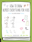 How to Draw Almost Everything for Kids Cover Image