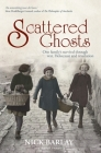 Scattered Ghosts: One Family's Survival through War, Holocaust and Revolution Cover Image