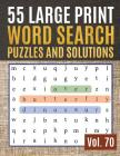 55 Large Print Word Search Puzzles and Solutions: Activity Book for Adults and kids - Large Print Word Search Puzzles to Keep Your Child Entertained f Cover Image