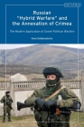 Russian 'Hybrid Warfare' and the Annexation of Crimea: The Modern Application of Soviet Political Warfare Cover Image