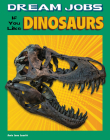 Dream Jobs If You Like Dinosaurs Cover Image