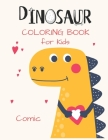 DINOSAUR Coloring Book for Kids Comic: Great Gift for Toddlers & Girls, Ages 4-8 Cover Image