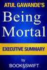Being Mortal: Medicine and What Matters in the End by Atul Gawande - Executive Summary Cover Image