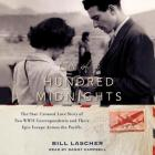 Eve of a Hundred Midnights Lib/E: The Star-Crossed Love Story of Two WWII Correspondents and Their Epic Escape Across the Pacific Cover Image