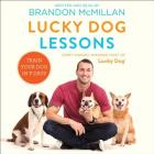 Lucky Dog Lessons Lib/E: Train Your Dog in 7 Days Cover Image
