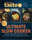 Ultimate Slow Cooker: 100 Top-Rated Recipes for Your Slow Cooker from Australia's #1 Food Site Cover Image