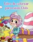 Libro de colorear para niñas Chibi: Libro de colorear de Anime para niños de 6-8, 9-12 años Cover Image