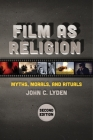 Film as Religion, Second Edition: Myths, Morals, and Rituals Cover Image