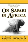 (101 things to know when you go) ON SAFARI IN AFRICA: Paperback Edition Cover Image