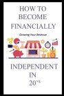 How to Become Financially Independent in 20's Cover Image