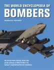 The World Encyclopedia of Bombers: An Illustrated History from the Early Planes of World War 1 to the Sophisticated Jet Bombers of the Modern Age Cover Image