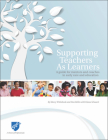 Supporting Teachers as Learners: A Guide for Mentors and Coaches in Early Care and Education Cover Image