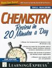 Chemistry Review in 20 Minutes a Day (Revised, Updated) (Skill Builders (Learningexpress)) Cover Image