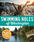 Swimming Holes of Washington: Perfect Places to Play Cover Image