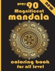 over 90 Magnificent mandala coloring book for all level: 100 Magical Mandalas An Adult Coloring Book with Fun, Easy, and Relaxing Mandalas Cover Image