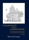 Collegiality and the Constitution: The Eastern District of Texas 1846 to 2006 Cover Image