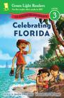 Celebrating Florida: 50 States to Celebrate (Green Light Readers Level 3) Cover Image