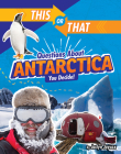 This or That Questions about Antarctica: You Decide! Cover Image