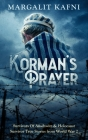 Korman's Prayer: Survivors Of Auschwitz & Holocaust Survivor True Stories from World War 2 Cover Image