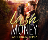 Lush Money (Filthy Rich #1) Cover Image