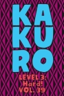 Kakuro Level 3: Hard! Vol. 39: Play Kakuro 16x16 Grid Hard Level Number Based Crossword Puzzle Popular Travel Vacation Games Japanese Cover Image