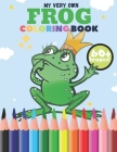 Frog Coloring Book: 60+ Images! Adorable Drawings for Kids Ages 4-8 - Cute Frog Designs For Hours of Magical Fun! Cover Image
