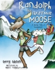 Randolph the Christmas Moose: A Yuletide Fable of Empowerment Cover Image