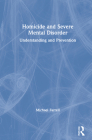 Homicide and Severe Mental Disorder: Understanding and Prevention Cover Image