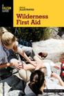 Wilderness First Aid (Basic Illustrated) Cover Image