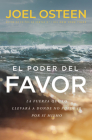 El poder del favor: The Force That Will Take You Where You Can't Go on Your Own Cover Image