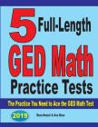 5 Full-Length GED Math Practice Tests: The Practice You Need to Ace the GED Math Test Cover Image