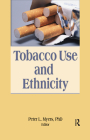 Tobacco Use and Ethnicity (Monographic Separates from the Journal of Ethnicity in Substance Abuse) Cover Image
