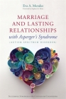 Marriage and Lasting Relationships with Asperger's Syndrome (Autism Spectrum Disorder): Successful Strategies for Couples or Counselors Cover Image