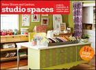 Studio Spaces: Projects, Inspiration & Ideas for Your Creative Place (Better Homes and Gardens Crafts) Cover Image