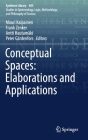 Conceptual Spaces: Elaborations and Applications (Synthese Library #405) Cover Image