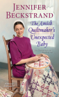 The Amish Quiltmaker's Unexpected Baby Cover Image