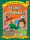 Secret of the Old Bones (We Both Read - Level 3: Chapter Book (Cloth)) Cover Image