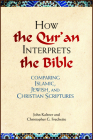 How the Qu'ran Interprets the Bible: Comparing Islamic, Jewish, and Christian Scriptures Cover Image