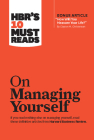 Hbr's 10 Must Reads on Managing Yourself (with Bonus Article How Will You Measure Your Life? by Clayton M. Christensen) Cover Image